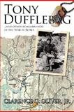 TONY DUFFLEBAG ... and Other Remembrances of the War in Korea, Clarence G. Oliver, 1434337375
