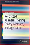 Restricted Kalman Filtering : Theory, Methods, and Application, Pizzinga, Adrian, 1461447372