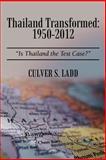 Thailand Transformed: 1950-2012, Culver S. Ladd, 1468547372