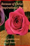 Because of Christ Inspirational Poetry, Teresa Hawes, 1481937375