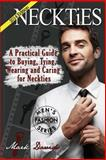 Neckties - a Practical Guide to Buying, Tying, Wearing and Caring for Neckties, Marko Cip and Mark Davids, 1494357372