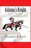 Aslauga's Knight, Friedrich Karl, 1500357375