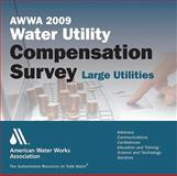 AWWA 2009 Water Utility Compensation Survey : Large Utilities, , 1583217371