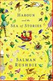 Haroun and the Sea of Stories, Salman Rushdie, 0140157379