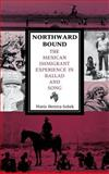 Northward Bound : The Mexican Immigrant Experience in Ballad and Song, Herrera-Sobek, María, 0253327377