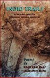 Indio Trails : A Xicano Odyssey Through Indian Country, Raulrsalinas Staff and Salinas, Raul, 0916727378
