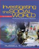 Investigating the Social World : The Process and Practice of Research, Schutt, Russell K., 1412927374