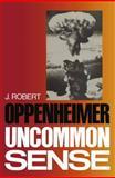 Uncommon Sense, Oppenheimer, J. Robert, 1468467379