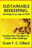 Sustainable Beekeeping: Surviving in an Age of CCD, Grant Gillard, 1494277379