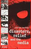 Disasters, Relief and the Media, Benthall, Jonathan and Benthall, Benthall, 1850437378