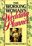 The Working Woman's Wedding Planner : Revised for the `90s, Tatsui-D'Arcy, Susan, 0139637370