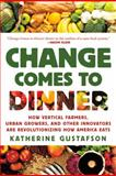Change Comes to Dinner, Katherine Gustafson, 0312577370