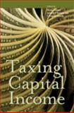 Taxing Capital Income, Henry J. Aaron, Leonard E. Burman, C. Eugene Steuerle, 0877667373
