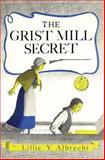 The Grist Mill Secret, Lillie Albrecht, 1484987373