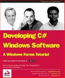 Developing C# Windows Software : A Windows Forms Tutorial, Bell, Jason and Reynolds, Matthew, 186100737X