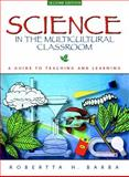 Science in the Multicultural Classroom : A Guide to Teaching and Learning, Barba, Robertta H., 0205267378