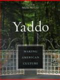 Yaddo : Making American Culture, , 0231147376