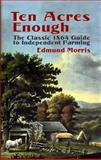Ten Acres Enough, Edmund Morris, 048643737X