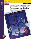 New Perspectives on Creating Web Pages with Netscape Navigator Gold Software : Brief, Carey, Patrick, 0760047375