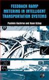 Feedback Ramp Metering in Intelligent Transportation Systems, Kachroo, Pushkin and Ozbay, Kaan, 1461347378