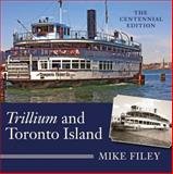 Trillium and Toronto Island, Mike Filey, 1554887372