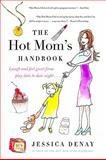 The Hot Mom's Handbook, Jessica Denay, 006178737X