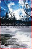 Informing Decisions in a Changing Climate, Panel on Strategies and Methods for Climate-Related Decision Support Staff and National Research Council Staff, 0309137373