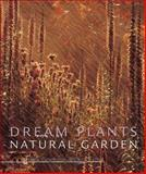 Dream Plants for the Natural Garden, Henk Gerritsen and Piet Oudolf, 0711217378