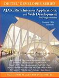 AJAX, Rich Internet Applications, and Web Development for Programmers, Deitel, Paul J. and Deitel, Harvey M., 0131587382
