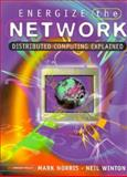 Energize the Network : Distributed Computing Explained, Norris, Mark and Winton, N., 0201877384