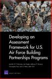 Developing an Assessment Framework for U. S. Air Force Building Partnerships Programs, Jennifer D. P. Moroney and Joe Hogler, 0833047388