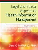 Legal and Ethical Aspects of Health Information Management, McWay, Dana C., 1285867386
