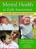 Mental Health in Early Intervention, Gilbert M. Foley, Jane D. Hochman, 1557667381