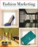 Fashion Marketing : Theory, Principles and Practice, Bickle, Marianne, 1563677385