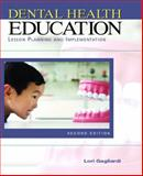Dental Health Education : Lesson Planning and Implementation, Gagliardi, Lorraine, 0131717383