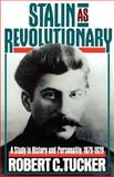 Stalin as Revolutionary 1879-1929 : A Study in History and Personality, Tucker, Robert C., 0393007383
