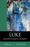 Luke : Storyteller, Interpreter, Evangelist, Parsons, Mikeal C., 0801047382