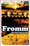 To Have or to Be?, Fromm, Erich and Fromm, 0826417388