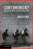 Counterinsurgency : Exposing the Myths of the New Way of War, Porch, Douglas, 1107027381