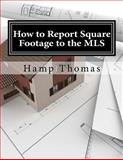 How to Report Square Footage to the MLS, Hamp Thomas, 1482627388