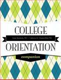 College Orientation Companion, Bendersky, Karen and Chastain-Elliott, Catherine M., 0321887387