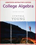 College Algebra, Annotated Instructor's Edition, Young, Cynthia Y., 0470387386