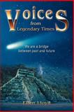 Voices from Legendary Times, Ellen Lloyd, 0595367380