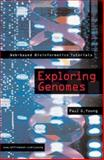 Exploring Genomes : Web-Based Bioinformatics Tutorials, Young, Paul, 0716757389