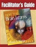 Facilitator's Guide to How the Brain Learns, David A. Sousa, 1412937388