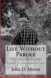 Life Without Parole, John Moore, 1475237383