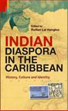 Indian Diaspora in the Caribbean : History, Culture, and Identity, Hangloo, Rattan Lal, 9380607385