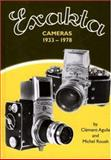 Exakta Cameras, 1933-78, Clement Aguila and Michel Rouah, 0906447380