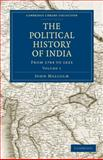 The Political History of India, from 1784 To 1823, Malcolm, John, 1108167381