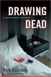 Drawing Dead, Rick Gadziola, 1550227386